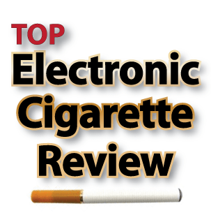 Top Electronic Cigarette Review