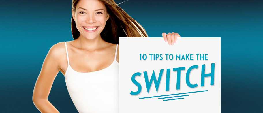 10 Tips To Make The Switch